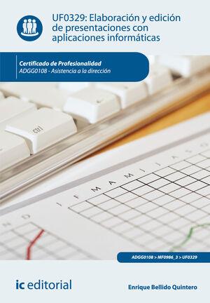ELABORACIÓN Y EDICIÓN DE PRESENTACIONES CON APLICACIONES INFORMÁTICAS. ADGG0108 - ASISTENCIA A LA DIRECCIÓN