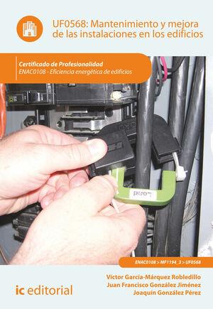 MANTENIMIENTO Y MEJORA DE LAS INSTALACIONES EN LOS EDIFICIOS. ENAC0108 - EFICIENCIA ENERGÉTICA DE EDIFICIOS