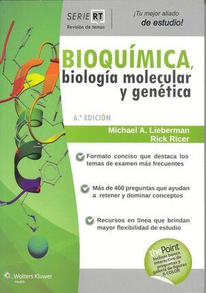 REVISIÓN DE TEMAS. BIOQUÍMICA, BIOLOGÍA MOLECULAR Y GENÉTICA