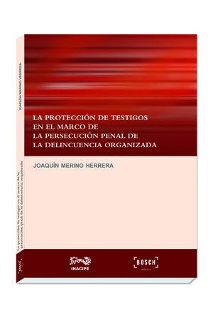 LA PROTECCIÓN DE TESTIGOS EN EL MARCO DE LA PERSECUCIÓN PENAL DE LA DELINCUENCIA ORGANIZADA