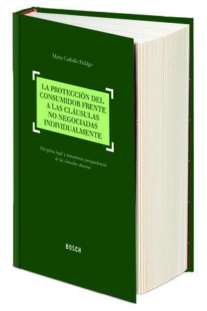 LA PROTECCIÓN DEL CONSUMIDOR FRENTE A LAS CLÁUSULAS NO NEGOCIADAS INDIVIDUALMENTE