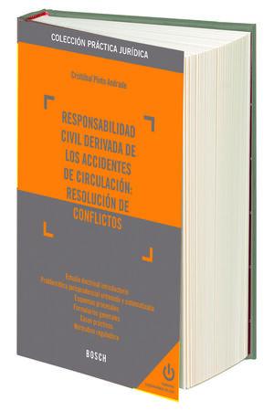 RESPONSABILIDAD CIVIL DERIVADA DE LOS ACCIDENTES DE CIRCULACIÓN: RESOLUCIÓN DE CONFLICTOS