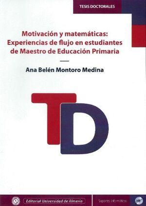 MOTIVACIÓN Y MATEMÁTICAS: EXPERIENCIAS DE FLUJO EN ESTUDIANTES DE MAESTRO DE EDU