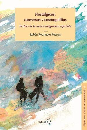 NOSTÁLGICOS, CONVERSOS Y COSMOPOLITAS