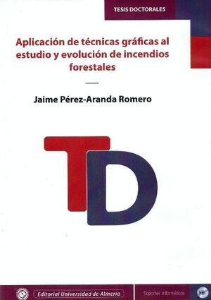 APLICACIÓN DE TÉCNICAS GRÁFICAS AL ESTUDIO Y EVOLUCIÓN DE INCENDIOS FORESTALES