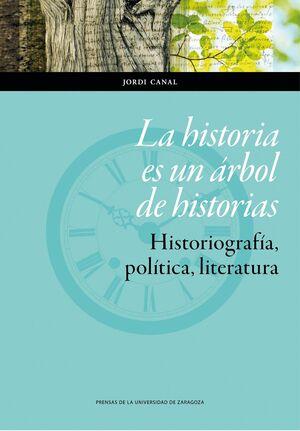 LA HISTORIA ES UN ÁRBOL DE HISTORIAS