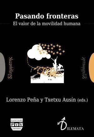 PASANDO FRONTERAS EL VALOR DE LA MOVILIDAD HUMANA