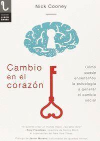 CAMBIO EN EL CORAZON COMO PUEDE ENSEÑARNOS LA PSICOLOGIA A GENERAR EL CAMBIO SOCIAL