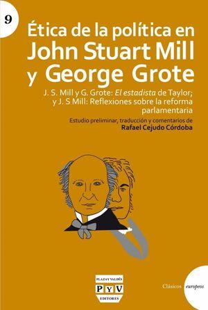 """ETICA DE LA POLITICA EN JOHN STUART MILL Y GEORGE GROTE J. S. MILL Y G. GROTE: """"EL ESTADISTAÖ DE TAY"""