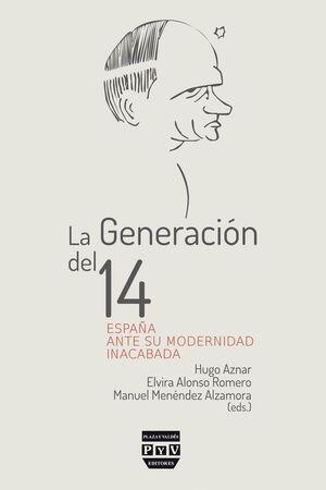 GENERACION DEL 14 LA ESPAÑA ANTE SU MODERNIDAD INACABADA
