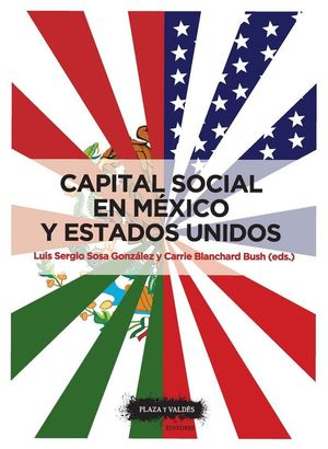 CAPITAL SOCIAL EN MEXICO Y ESTADOS UNIDOS SU IMPACTO EN LA GESTIÓN DEL DESARROLLO