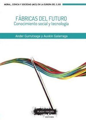 FABRICAS DEL FUTURO CONOCIMIENTO SOCIAL Y TECNOLOGIA