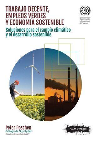 TRABAJO DECENTE, EMPLEOS VERDES Y ECONOMIA SOSTENIBLE SOLUCIONES PARA EL CAMBIO CLIMATICO Y EL DESAR