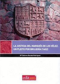 LA JUSTICIA DEL MARQUÉS DE LOS VÉLEZ