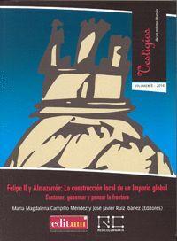 FELIPE II Y ALMAZARRÓN: LA CONSTRUCCIÓN LOCAL DE UN IMPERIO GLOBAL. SOSTENER, GOBERNAR Y PENSAR LA F