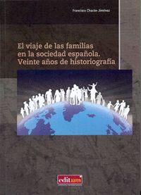 EL VIAJE DE LAS FAMILIAS EN LA SOCIEDAD ESPAÑOLA. VEINTE AÑOS DE HISTORIOGRAFÍA