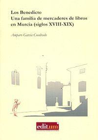 LOS BENEDICTO. UNA FAMILIA DE MERCADERES DE LIBROS EN MURCIA (SIGLOS XVIII-XIX)