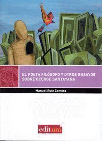 EL POETA FILÓSOFO Y OTROS ENSAYOS SOBRE GEORGE SANTAYANA