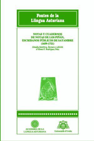 NOTAS Y CUADERNOS DE NOTAS DE LOS PIÑÁN, ESCRIBANOS PÚBLICOS DE SAYAMBRE (1659-1721)