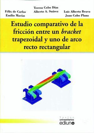 ESTUDIO COMPARATIVO DE LA FRICCIÓN ENTRE UN BRACKET TRAPEZOIDAL Y UNO DE ARCO RECTO RECTANGULAR