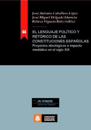 EL LENGUAJE POLÍTICO Y RETÓRICO DE LAS CONSTITUCIONES ESPAÑOLAS