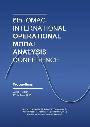 6TH IOMAC INTERNATIONAL OPERATIONAL MODAL ANALYSIS CONFERENCE (GIJÓN 12-14 MAYO 2015)