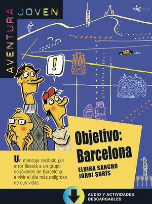 COLECCIÓN AVENTURA JOVEN. OBJETIVO: BARCELONA. LIBRO + MP3