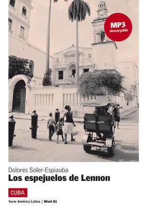 COLECCIÓN AMÉRICA LATINA. LOS ESPEJUELOS DE LENNON. LIBRO + MP3