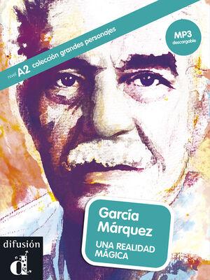COLECCIÓN GRANDES PERSONAJES. GARCÍA MÁRQUEZ. UNA REALIDAD MÁGICA. LIBRO + MP3