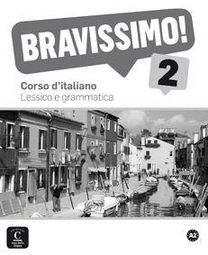 BRAVISSIMO! 2. LESSICO E GRAMMATICA