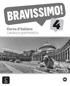 BRAVISSIMO! 4. LESSICO E GRAMMATICA