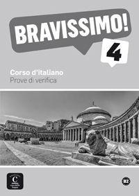 BRAVISSIMO! 4. PROVE DI VERIFICA