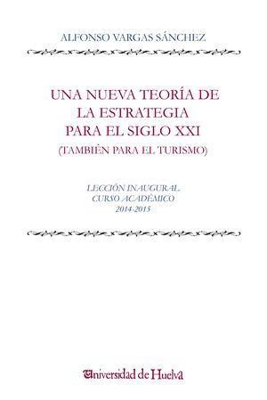 UNA NUEVA TEORÍA DE LA ESTRATEGIA PARA EL SIGLO XXI (TAMBIÉN PARA EL TURISMO)