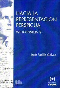 HACIA LA REPRESENTACIÓN PERSPICUA WITTGENSTEIN 2