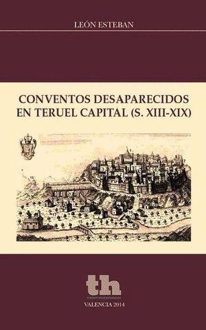 CONVENTOS DESAPARECIDOS EN TERUEL CAPITAL