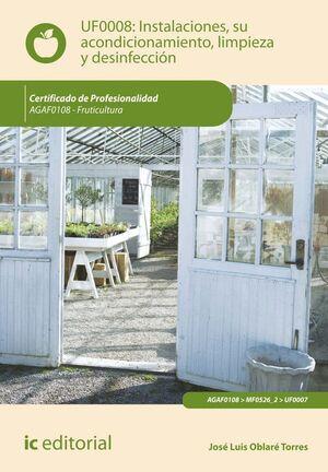 INSTALACIONES, SU ACONDICIONAMIENTO, LIMPIEZA Y DESINFECCIÓN. AGAF0108 - FRUTICULTURA