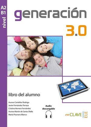 GENERACIÓN 3.0 - LIBRO DEL ALUMNO (A2-B1) + AUDIO DESCARGABLE