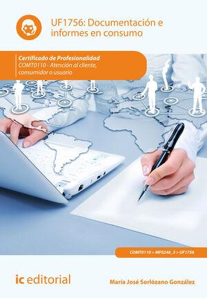 DOCUMENTACIÓN E INFORMES EN CONSUMO. COMT0110 - ATENCIÓN AL CLIENTE, CONSUMIDOR O USUARIO