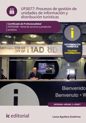 PROCESOS DE GESTIÓN DE UNIDADES DE INFORMACIÓN Y DISTRIBUCIÓN TURÍSTICAS . HOTG0208 -  VENTA DE SERVICIOS Y PRODUCTOS TURÍSTICOS