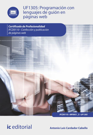 PROGRAMACIÓN CON LENGUAJES DE GUIÓN EN PÁGINAS WEB. IFCD0110 - CONFECCIÓN Y PUBLICACIÓN DE PÁGINAS WEB