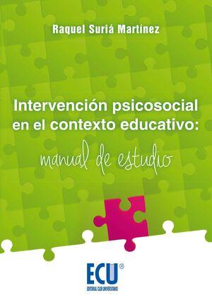 INTERVENCIÓN PSICOSOCIAL EN EL CONTEXTO EDUCATIVO: MANUAL DE ESTUDIO