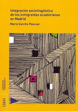 INTEGRACIÓN SOCIOLINGÜÍSTICA DE LOS INMIGRANTES ECUATORIANOS EN MADRID