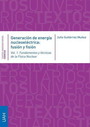 GENERACIÓN DE ENERGÍA NUCLEOELÉCTRICA: FUSIÓN Y FISIÓN