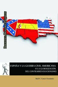ESPAÑA Y LA GUERRA CIVIL AMERICANA O LA GLOBALIZACIÓN DEL CONTRARREVOLUCIONISMO