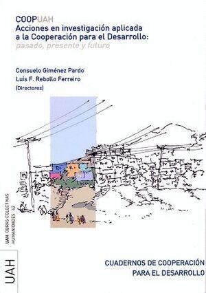 ACCIONES EN INVESTIGADIÓN APLICADA A LA COOPERACIÓN PARA EL DESARROLLO: PASADO, PRESENTE Y FUTURO