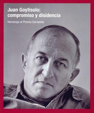 JUAN GOYTISOLO: COMPROMISO Y DISIDENCIA
