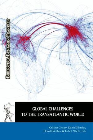 GLOBAL CHALLENGES TO THE TRANSATLANTIC WORLD