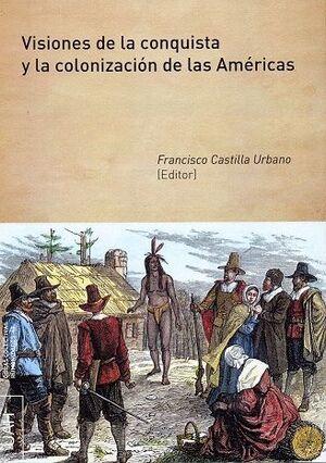 VISIONES DE LA CONQUISTA Y LA COLONIZACIÓN DE LAS AMÉRICAS