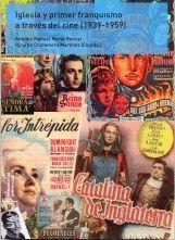 IGLESIA Y PRIMER FRANQUISMO A TRAVÉS DEL CINE (1939-1959)