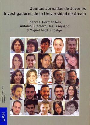 QUINTAS JORNADAS DE JÓVENES INVESTIGADORES DE LA UNIVERSIDAD DE ALCALÁ. CIENCIAS E INGENIERIAS